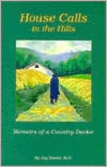 House Calls in the Hills: Memoirs of a Country Doctor - James W. Banks