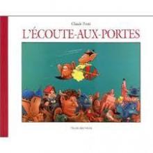 L'écoute Aux Portes - Claude Ponti