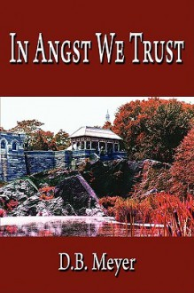 In Angst We Trust - D.B. Meyer
