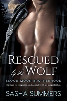 Rescued by the Wolf (Blood Moon Brotherhood) (Volume 2) - Sasha Summers