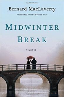 Midwinter Break - Bernard MacLaverty