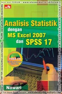 ANALISIS STATISTIK DENGAN MS EXCEL 2007 DAN SPSS 17 - Nawari