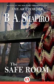 The Safe Room - B. A. Shapiro