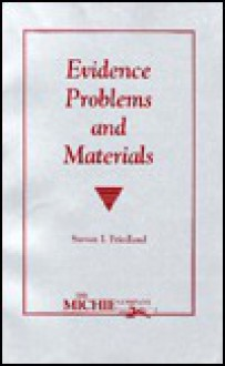 Evidence Problems and Materials - Steven I. Friedland