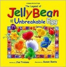 The Legend Of Jelly Bean And The Unbreakable Egg - Joe Troiano