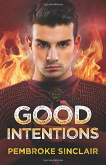 Good Intentions (The Road to Salvation Series) (Volume 3) - Pembroke Sinclair