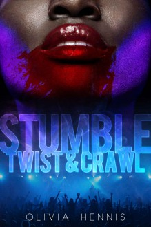Stumble Twist & Crawl - Olivia Hennis