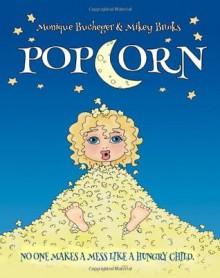 Popcorn - Monique Bucheger, Mikey Brooks