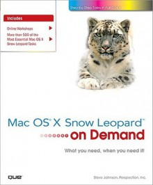 Mac OS X Snow Leopard on Demand - Steve Johnson, Perspection Inc.