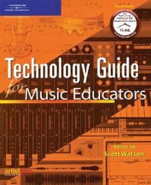 Technology Guide for Music Educators - Scott Watson