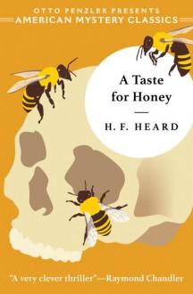 A Taste for Honey - H.F. Heard,Otto Penzler