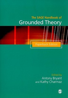 The SAGE Handbook of Grounded Theory: Paperback Edition (Sage Handbooks) - Antony Bryant