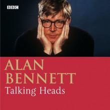 Talking Heads (BBC Radio Collection) - Alan Bennett, Anna Massey, Julie Walters, Patricia Routledge, Stephanie Cole, Thora Hird