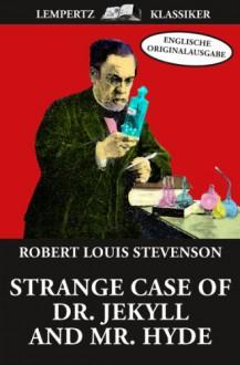 Strange Case of Dr. Jekyll and Mr. Hyde - Robert Louis Stevenson