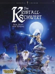 Das Kristallschwert, Bd.1, Der Duft der Gnome - Jacky Goupil, Didier Crisse