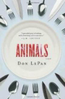 Animals: A Novel - Don LePan