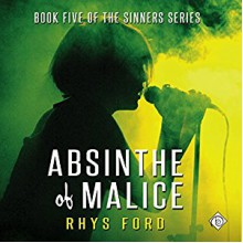 Absinthe of Malice - Rhys Ford,Tristan James