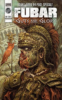 FUBAR #1: Guts and Glory - Chuck Dixon, Steve Becker