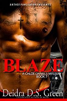 Blaze: The 7th installment in the Chloe Daniels Mystery Series (The Chloe Daniels Mysteries) - Deidra D. S. Green, Lashawone Powell