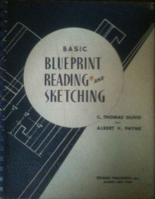 Basic Blueprint Reading and Sketching - C. Thomas Olivo, Thomas P. Olivo, Albert V. Payne