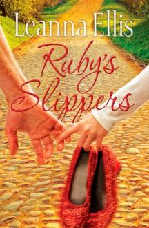 Ruby's Slippers - Leanna Ellis