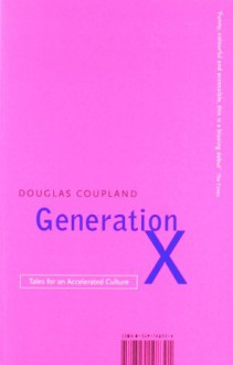 Generation X: Tales for an Accelerated Culture - Douglas Coupland