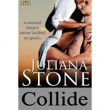 Collide (The Barker Triplets, #2) - Juliana Stone