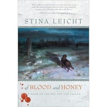 Of Blood and Honey (The Fey and the Fallen, #1) - Stina Leicht