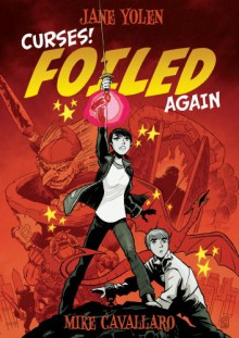 Curses! Foiled Again - Jane Yolen, Mike Cavallaro