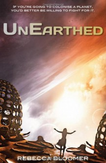 UnEarthed - Rebecca Bloomer