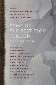 Some of the Best from Tor.com: 2012 Edition - Patrick Nielsen Hayden,Liz Gorinsky,David G. Hartwell,Gene Wolfe