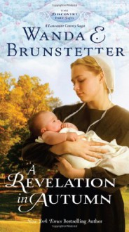 A Revelation in Autumn (The Discovery - A Lancaster County Saga) - Wanda E. Brunstetter