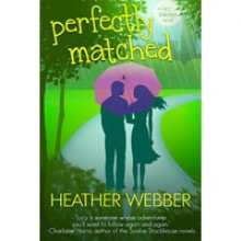 Perfectly Matched - Heather Webber