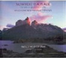 Nowhere Is a Place: Travels in Patagonia - Bruce Chatwin, Paul Theroux