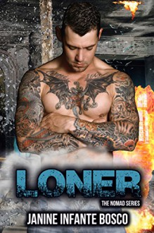 Loner (The Nomad Series Book 4) Kindle Edition - Janine Infante Bosco