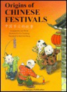 Origins of Chinese Festivals - Goh P. Ki, Goh P. Ki