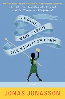 The Girl Who Saved the King of Sweden: A Novel - Jonas Jonasson, Rachel Willson-Broyles
