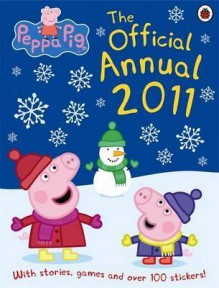 Peppa Pig: The Official Annual 2011 - Neville Astley, Mark Baker