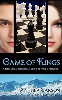 Game of Kings: A Thrilling Modern Reimagining of Pride and Prejudice - Anthea Carson,D.J. Natelson,Jane Austen
