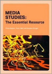Media Studies: The Essential Resource - Philip Rayner