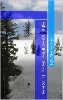Snowboards & Tuxes - Ava Penn