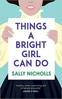 Things A Bright Girl Can Do - Sally Nicholls