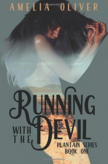 Running with the Devil: Plantain Series Book One (Volume 1) - Hannah Amelia Noyes Davidson Oliver Goldsmith