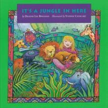 It's a Jungle in Here - Deanne Lee Bingham, Yvonne Cathcart