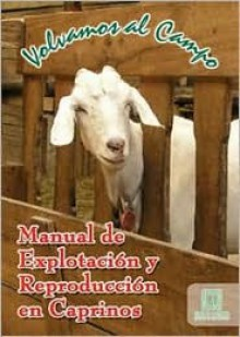 Manual de Explotacion y Reproduccion en Caprinos - Grupo Latino Editores. Ltda