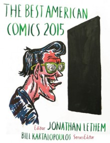 The Best American Comics 2015 - Bill Kartalopoulos, Jonathan Lethem