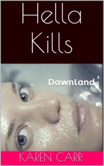 Hella Kills - Karen Carr