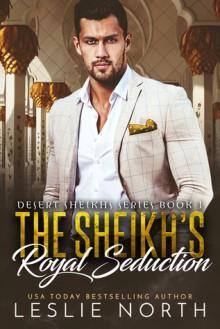 The Sheikh's Royal Seduction - Leslie North