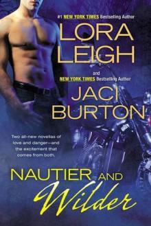 Nautier and Wilder (Nauti, #7; Wild Riders, #6) - Lora Leigh, Jaci Burton