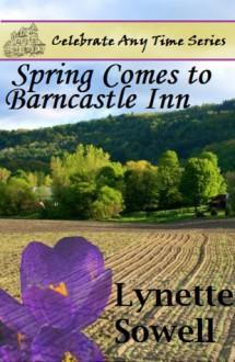 Spring Comes To Barncastle Inn - Lynette Sowell